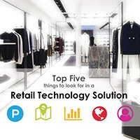Powering your Stores with the Right Retail Technology to Meet Your Customers' Needs